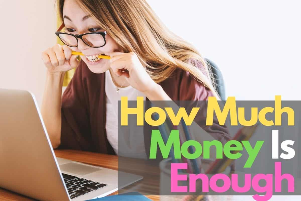 How much money is enough