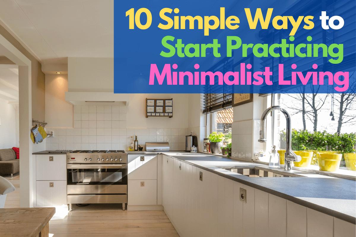 10 simple ways to start practicing minimalist living