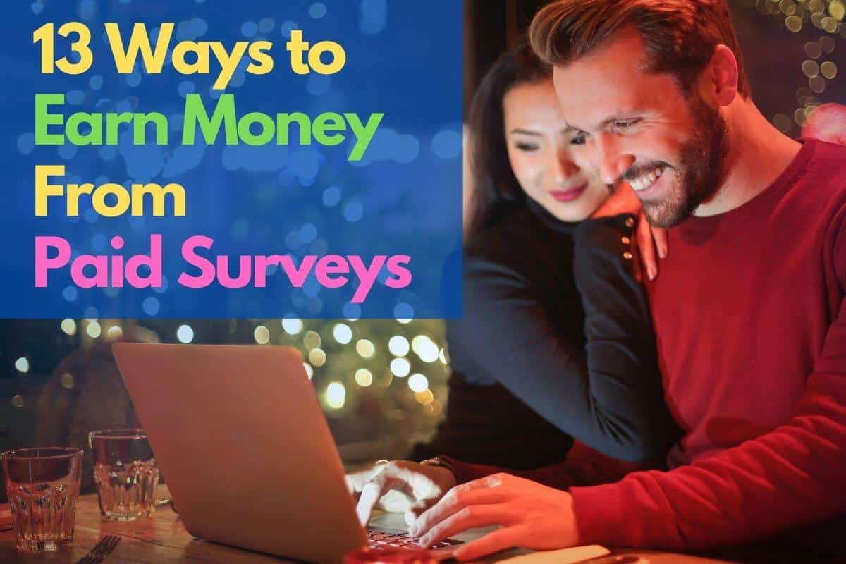 13 Ways to earn money from paid surveys