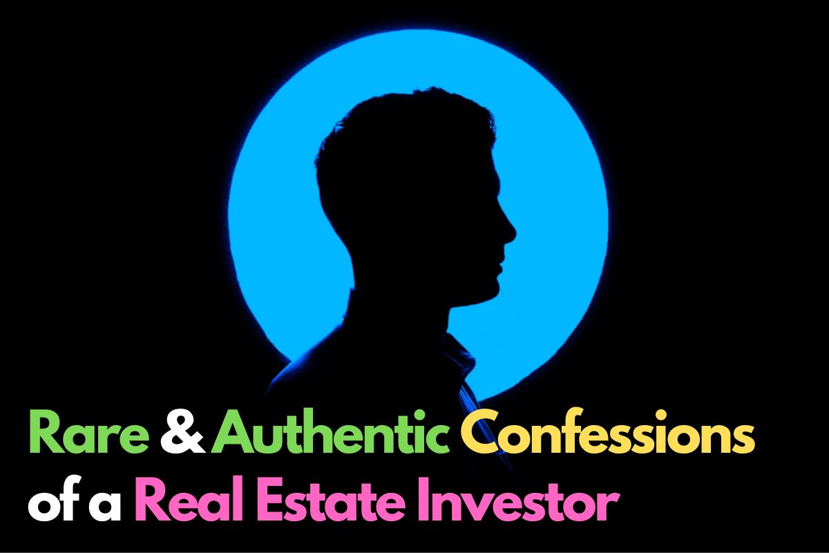 rare real estate investor confessions