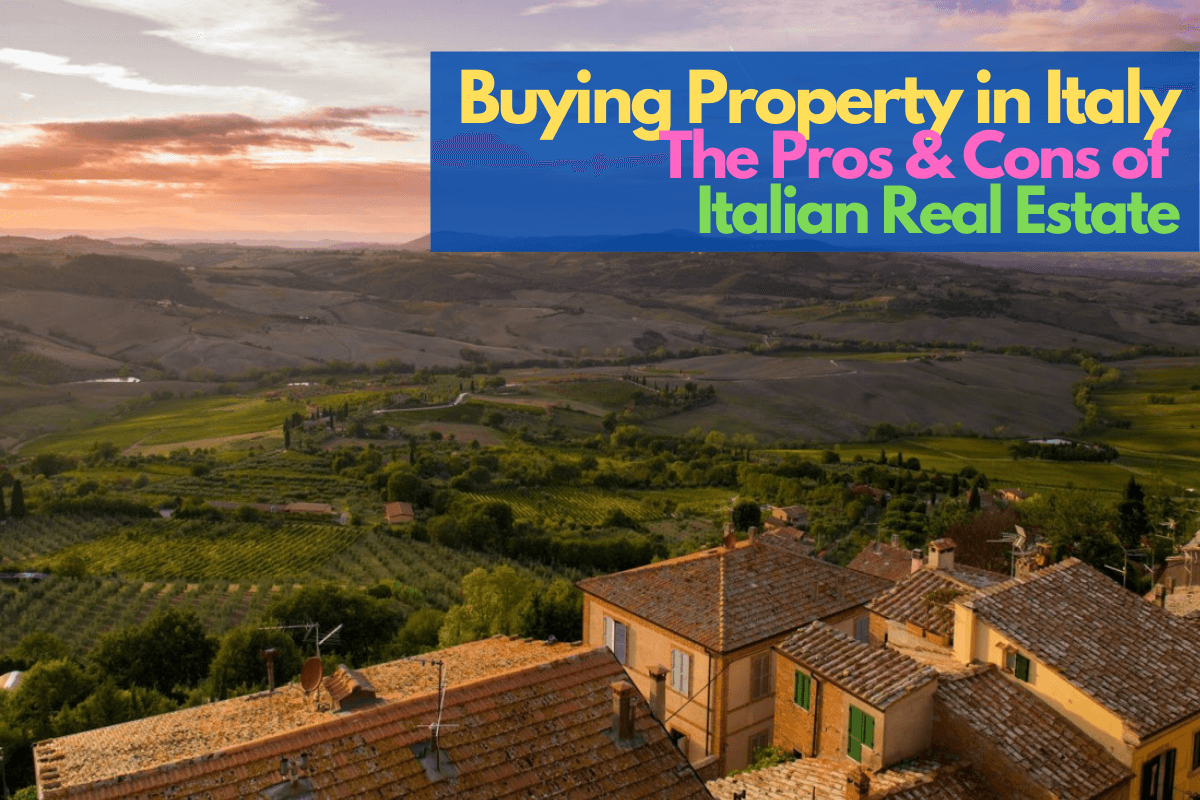 Buying Property In Italy - pros and cons
