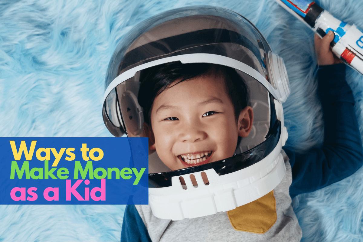 Ways To Make Money As A Kid