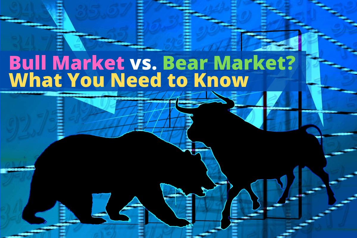 Bull Market vs. Bear Market