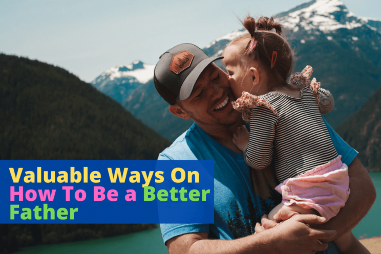 how to be a better father
