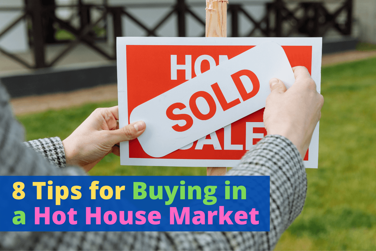 Buying in a Hot House Market