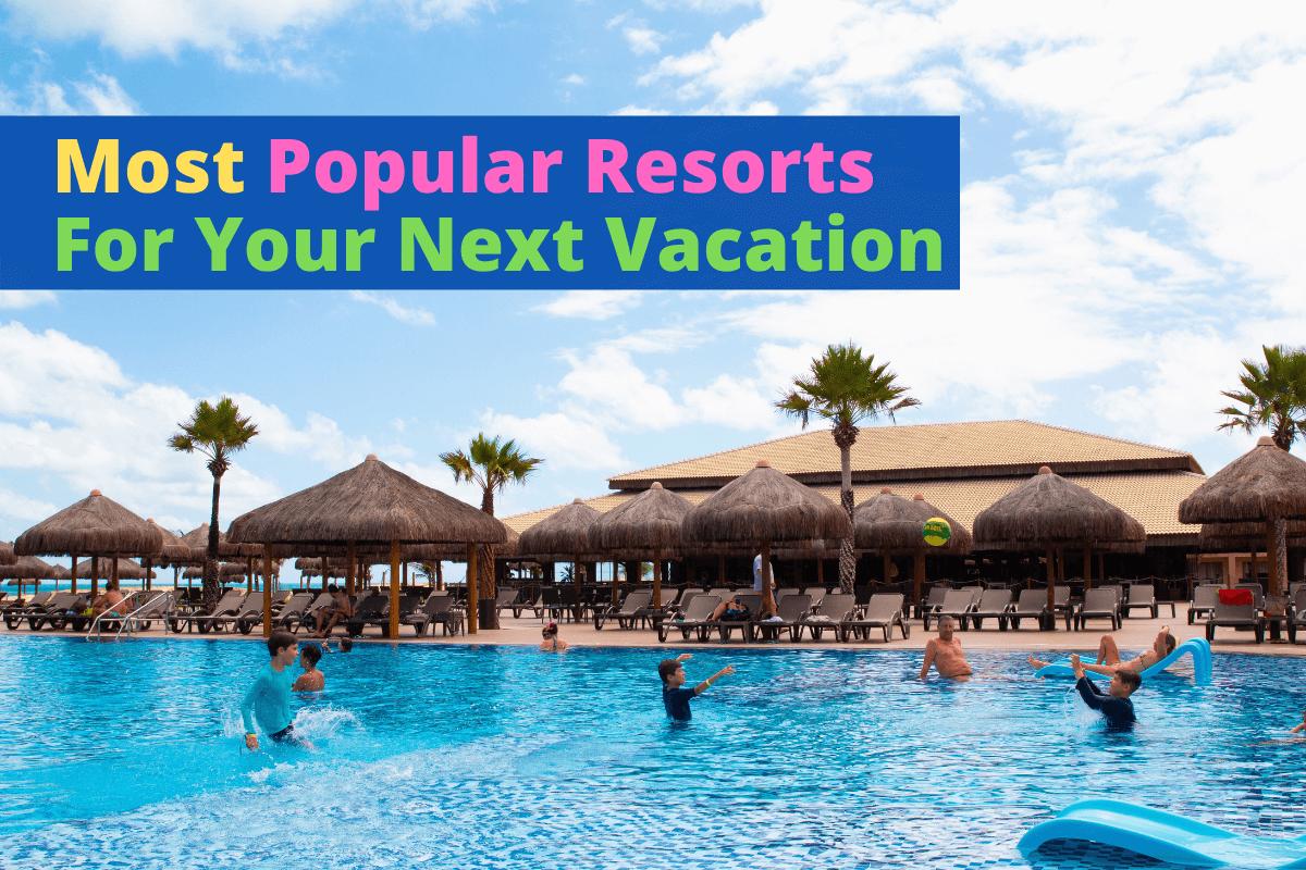 popular resorts