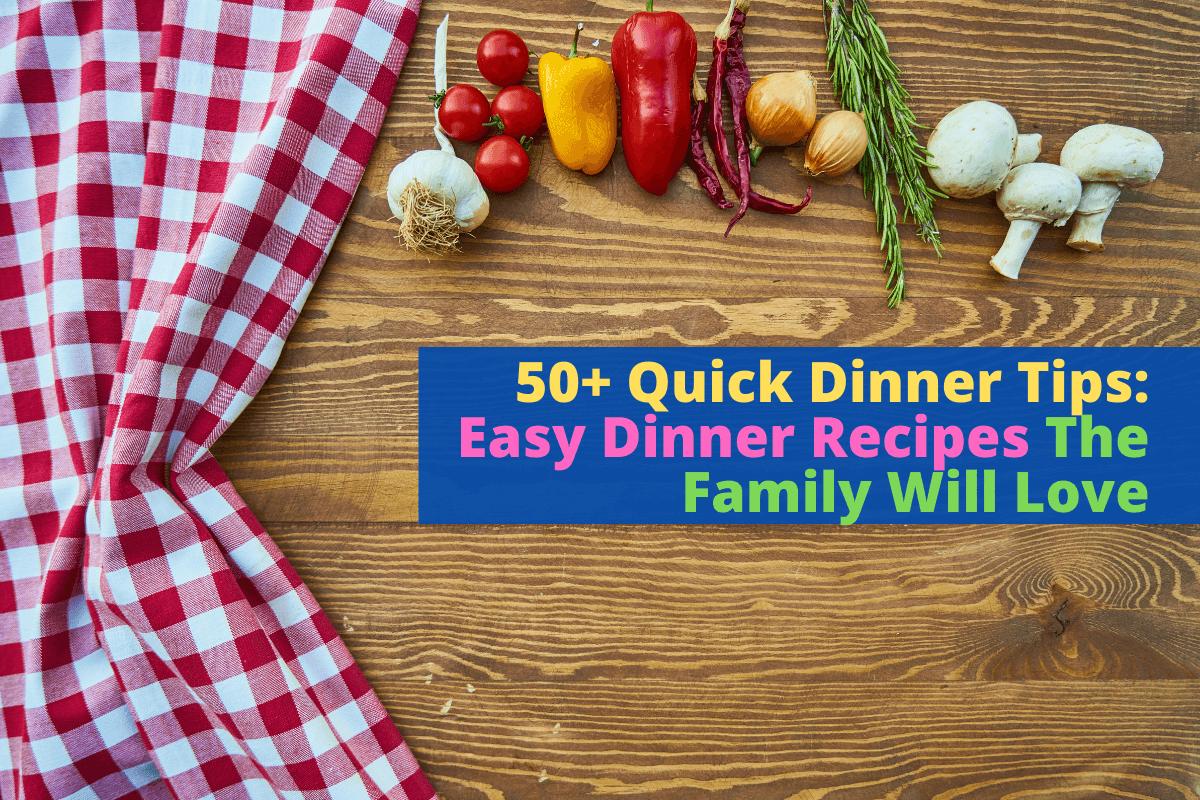quick dinner tips